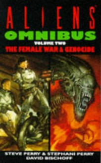 "Aliens Omnibus: "" Female War "" , "" Genocide "" V. 2 (A Dark Horse Science Fiction Novel) - Steve Perry, David Bischoff, Stephani Perry"