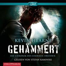 Gehämmert: Die Chronik des Eisernen Druiden: 2 CDs - Stefan Kaminski, Kevin Hearne, Wolfram Ströhe