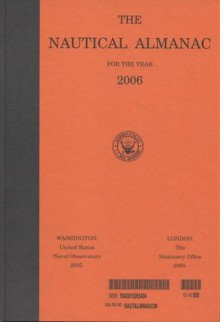 The Nautical Almanac for the Year 2006 - Nautical Almanac Office (U.S.), Nautical Almanac Office (U.S.)
