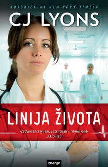Linija života (Angels of Mercy #1) - C.J. Lyons, Sanja Ščibajlo