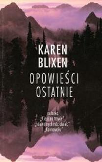 Opowieści ostatnie - Karen Blixen