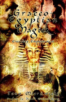 Graeco-Egyptian Magick - Tony Mierzwicki, Donald Michael Kraig