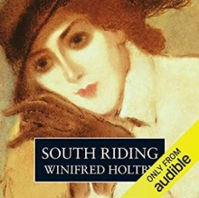 South Riding - Winifred Holtby,Carole Boyd