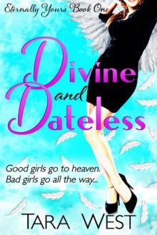 Divine and Dateless - Tara West