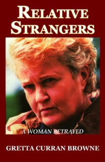Relative Strangers - Gretta Curran Browne