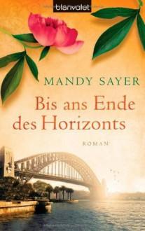 Bis ans Ende des Horizonts - Mandy Sayer