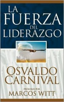 La Fuerza del Liderazgo - Osvaldo Carnival