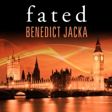 Fated: Alex Verus Series, Book 1 - Benedict Jacka, Gildart Jackson, Tantor Audio
