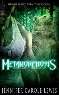 Metamorphosis: Book Two of the Lalassu - Jennifer Carole Lewis