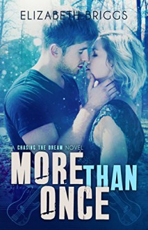More Than Once (Chasing The Dream Book 4) - Elizabeth Briggs