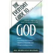 The Everyday Guide to God: A Friendly & Informative Guide to the Personality of God - Amy Ng Wong