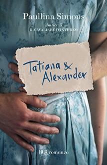 Tatiana & Alexander (Narrativa) - Paullina Simons