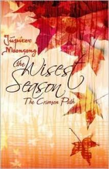 The Wisest Season: The Crimson Path - Jupiter Moonsong