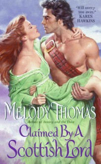 Claimed By A Scottish Lord by Melody Thomas (June 07,2010) - Melody Thomas