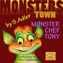 "Children's book:TONY MONSTER CHEF"":Bedtime story-Beginner readers-Action & Adventure-Values Book-Funny-free(prime)Fantasy-Education-level 1-Early learning:Preschool ... Early reader fiction bedtime story) - Sigal Adler,Miks Valdbergs,Rivka Strauss"