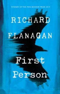 First Person: A novel - Richard Flanagan
