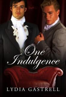 One Indulgence - Lydia Gastrell