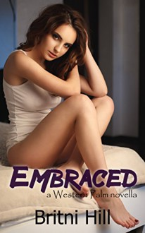 Embraced (Western Palm Book 4) - Britni Hill