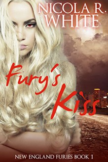 Fury's Kiss: New England Furies Book 1 - Nicola R. White