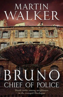 Bruno, Chief Of Police - Martin Walker