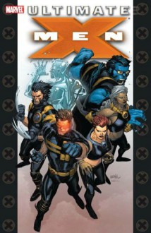 Ultimate X-Men: Ultimate Collection, Vol. 1 - 'Mark Millar', 'Geoff Johns'