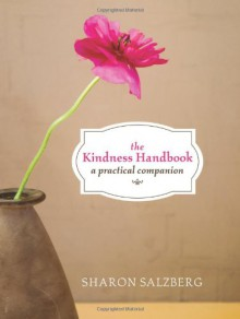 The Kindness Handbook: A Practical Companion - Sharon Salzberg