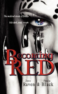 Becoming Red (The Becoming Novels) (Volume 1) - Jess Raven
