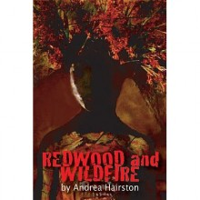 Redwood and Wildfire - Andrea Hairston