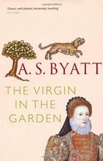 The Virgin in the Garden - A.S. Byatt