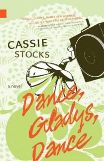 Dance, Gladys, Dance - Cassie Stocks
