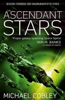 Ascendant Stars (Humanity's Fire) - Michael Cobley