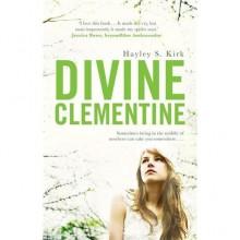 Divine Clementine - Hayley S. Kirk