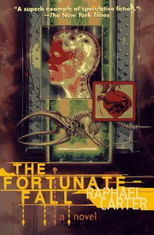 The Fortunate Fall - Raphael Carter