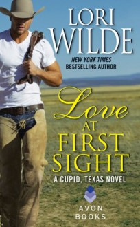 Love at First Sight: A Cupid, Texas Novel - Lori Wilde