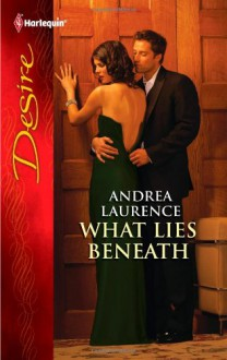 What Lies Beneath - Andrea Laurence