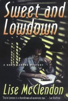 Sweet and Lowdown: A Dorie Lennox Mystery (Dorie Lennox Mysteries) - Lise McClendon
