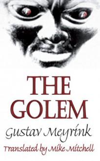The Golem - Gustav Meyrink, Robert Irwin, Mike Mitchell