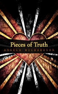 Pieces of Truth (Pieces of Lies 2) - Angela Richardson