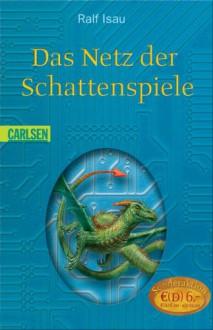 Das Netz der Schattenspiele - Ralf Isau