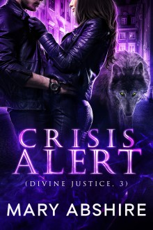 Crisis Alert (Divine Justice, 3) - Mary Abshire