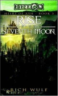 Rise of the Seventh Moon - Rich Wulf