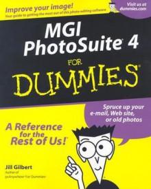 Mgi Photosuite 4 for Dummies - Jill S. Gilbert, Jill Gilbert