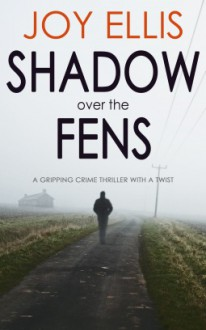 Shadow over the Fens - Joy Ellis