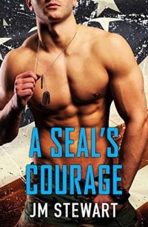A SEAL's Courage (Military Match) - Jm Stewart