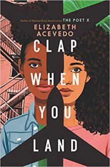 Clap When You Land - Elizabeth Acevedo