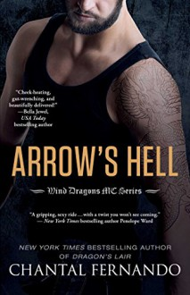 Arrow's Hell (Wind Dragons Motorcycle Club) - Chantal Fernando