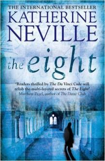 The Eight by Katherine Neville (2009-04-30) - Katherine Neville;
