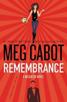 Remembrance: A Mediator Novel - Meg Cabot
