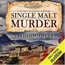 Single Malt Murder: A Whisky Business Mystery - Melinda Mullet,Gemma Dawson