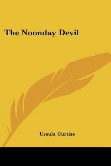 The Noonday Devil - Ursula Curtiss
